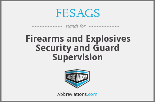FESAGS - Firearms and Explosives Security and Guard Supervision