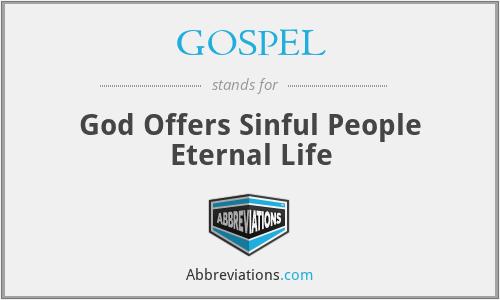 GOSPEL - God Offers Sinful People Eternal Life