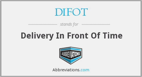 DIFOT - Delivery In Front Of Time