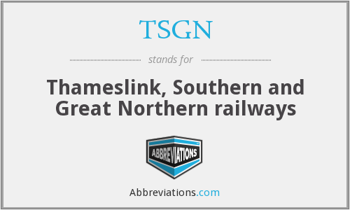 TSGN - Thameslink, Southern and Great Northern railways