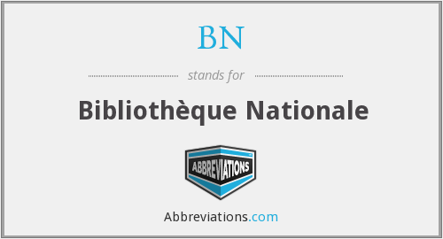 BN - Bibliothèque Nationale