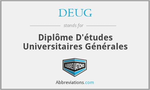DEUG - Diplôme D'études Universitaires Générales