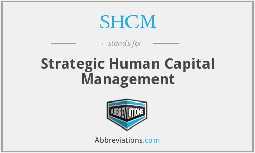 SHCM - Strategic Human Capital Management