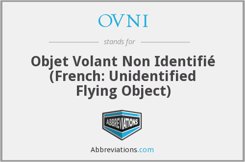 OVNI - Objet Volant Non Identifié (French: Unidentified Flying Object)