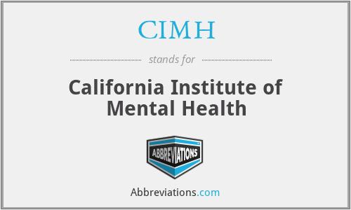 CIMH - California Institute of Mental Health