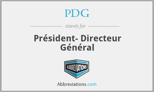 PDG - Président- Directeur Général