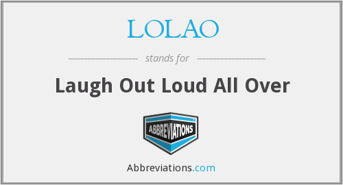 LOLAO - Laugh Out Loud All Over