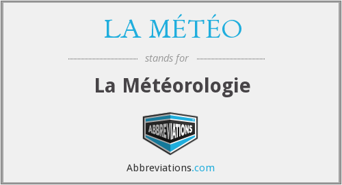 What does LA MÉTÉO stand for?