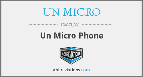What does UN MICRO stand for?
