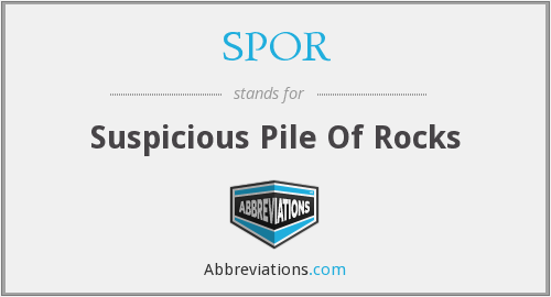 SPOR - Suspicious Pile Of Rocks