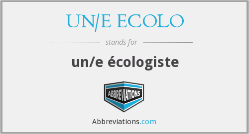 What does UN/E ECOLO stand for?