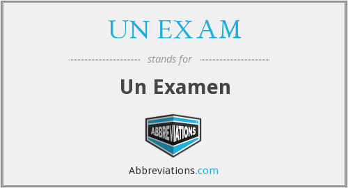 What does UN EXAM stand for?