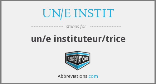 What does UN/E INSTIT stand for?