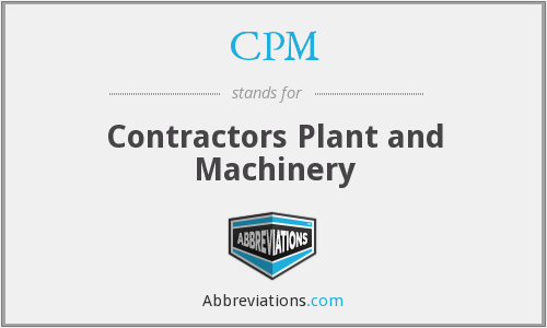 CPM - Contractors Plant and Machinery