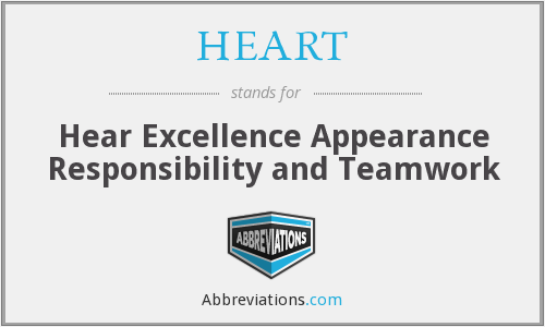 HEART - Hear Excellence Appearance Responsibility and Teamwork