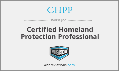 CHPP - Certified Homeland Protection Professional