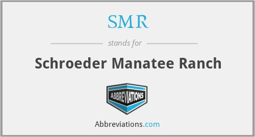 SMR - Schroeder Manatee Ranch