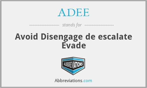 ADEE - Avoid Disengage de escalate Evade