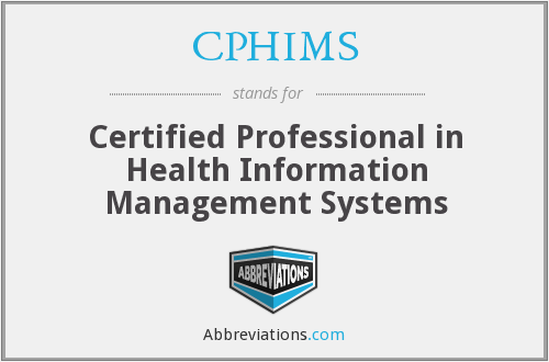 What does CPHIMS stand for?