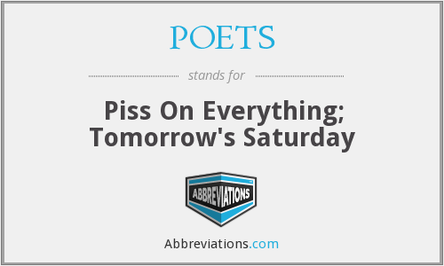POETS - Piss On Everything; Tomorrow's Saturday