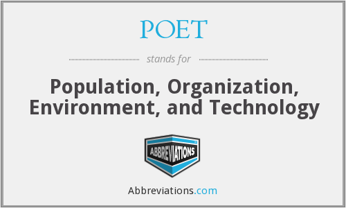 POET - Population, Organization, Environment, and Technology