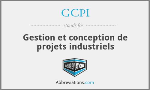 GCPI - Gestion et conception de projets industriels