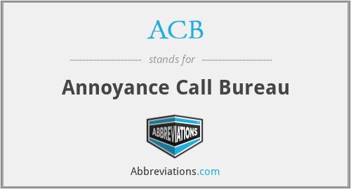 ACB - Annoyance Call Bureau