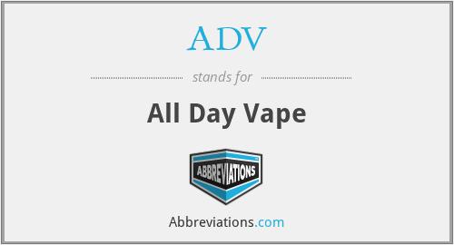 ADV - All Day Vape