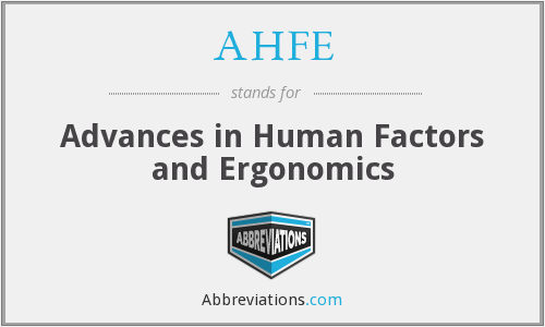 AHFE - Advances in Human Factors and Ergonomics