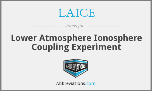 LAICE - Lower Atmosphere Ionosphere Coupling Experiment