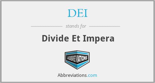 DEI - Divide Et Impera