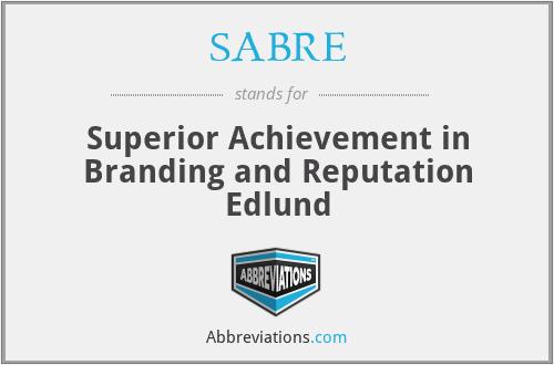 SABRE - Superior Achievement in Branding and Reputation Edlund