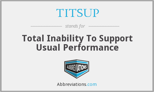 TITSUP - Total Inability To Support Usual Performance