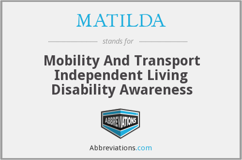 MATILDA - Mobility And Transport Independent Living Disability Awareness