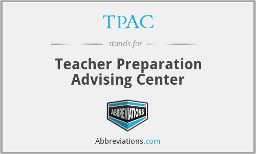 TPAC - Teacher Preparation Advising Center