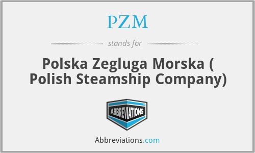 PZM - Polska Zegluga Morska ( Polish Steamship Company)