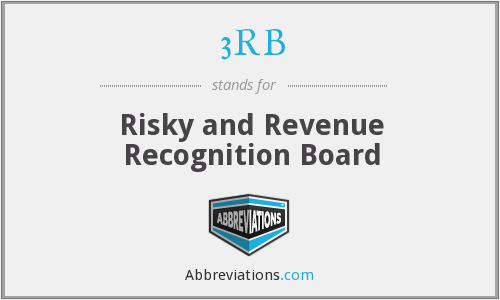 3RB - Risky and Revenue Recognition Board