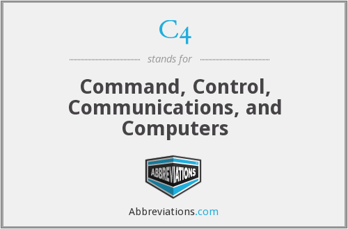 C4 - Command, Control, Communications, and Computers
