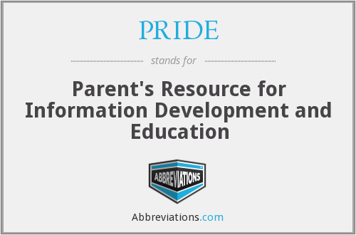 PRIDE - Parent's Resource for Information Development and Education