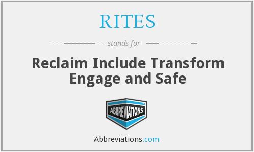 RITES - Reclaim Include Transform Engage and Safe