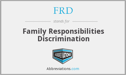 FRD - Family Responsibilities Discrimination