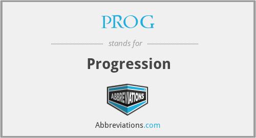 PROG - Progression