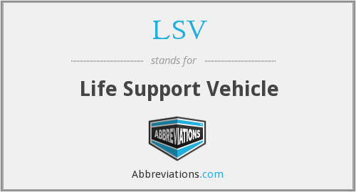 LSV - Life Support Vehicle