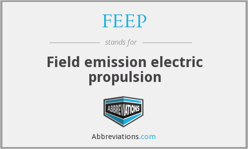 FEEP - Field emission electric propulsion