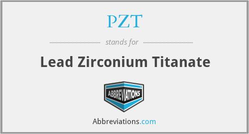 PZT - Lead Zirconium Titanate