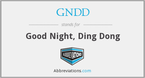 GNDD - Good Night, Ding Dong