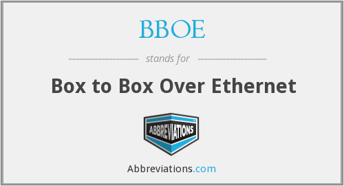 BBOE - Box to Box Over Ethernet