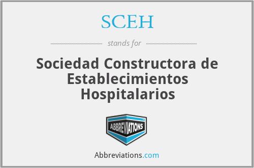 SCEH - Sociedad Constructora de Establecimientos Hospitalarios