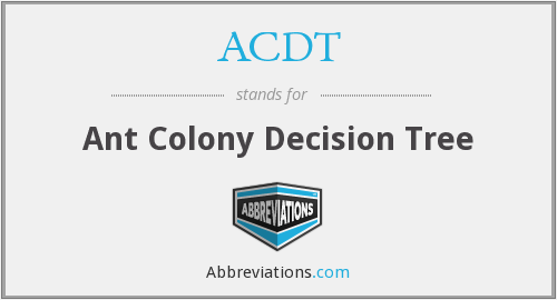 ACDT - Ant Colony Decision Tree