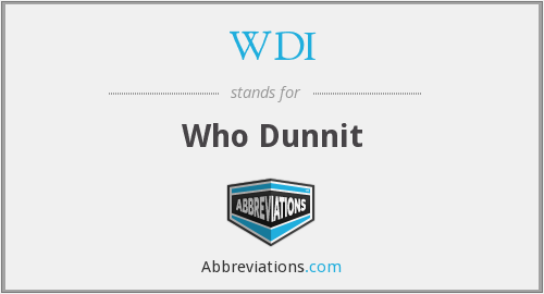 WDI - Who Dunnit